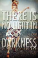 Review: There Is No Light In Darkness (#1, Darkness) by Claire Contreras