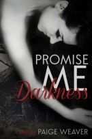 Review: Promise Me Darkness (#1, Promise Me) by Paige Weaver