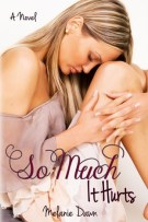 Review + Excerpt: So Much It Hurts by Melanie Dawn