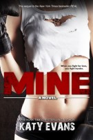 Mine (#2, Real, Raw and Ripped) by Katy Evans