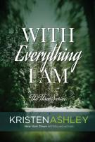Review: With Everything I Am (#2, The Three) by Kristen Ashley