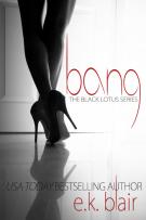 Review: Bang (#1, The Black Lotus) by E.K. Blair