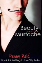 Review: Beauty and the Mustache (#4, Knitting in the City) by Penny Reid