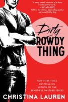 Review: Dirty Rowdy Thing (#2, Wild Seasons) by Christina Lauren