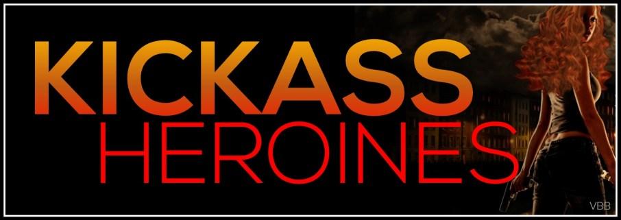 KICKASS HEROINES