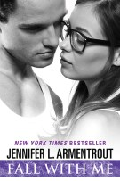Review: Fall With Me (#4, Wait For You) by Jennifer L. Armetnrout