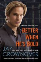 Review: Better When He's Bold (#2, Welcome to the Point) by Jay Crownover