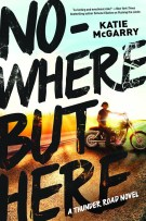 Review: Nowhere But Here (#1, Thunder Road) by Katie McGarry