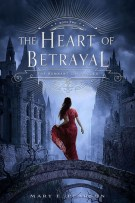 Review: The Heart of Betrayal (#2, Remnant Chronicles) by Mary Pearson