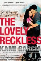 Review: The Lovely Reckless by Kami Garcia