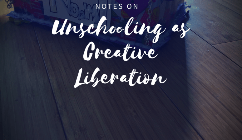 Notes on Unschooling as Liberation Work