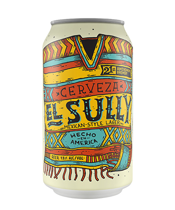 21st Amendment El Sully is one of the Five best Mexican-Style Lagers to Try