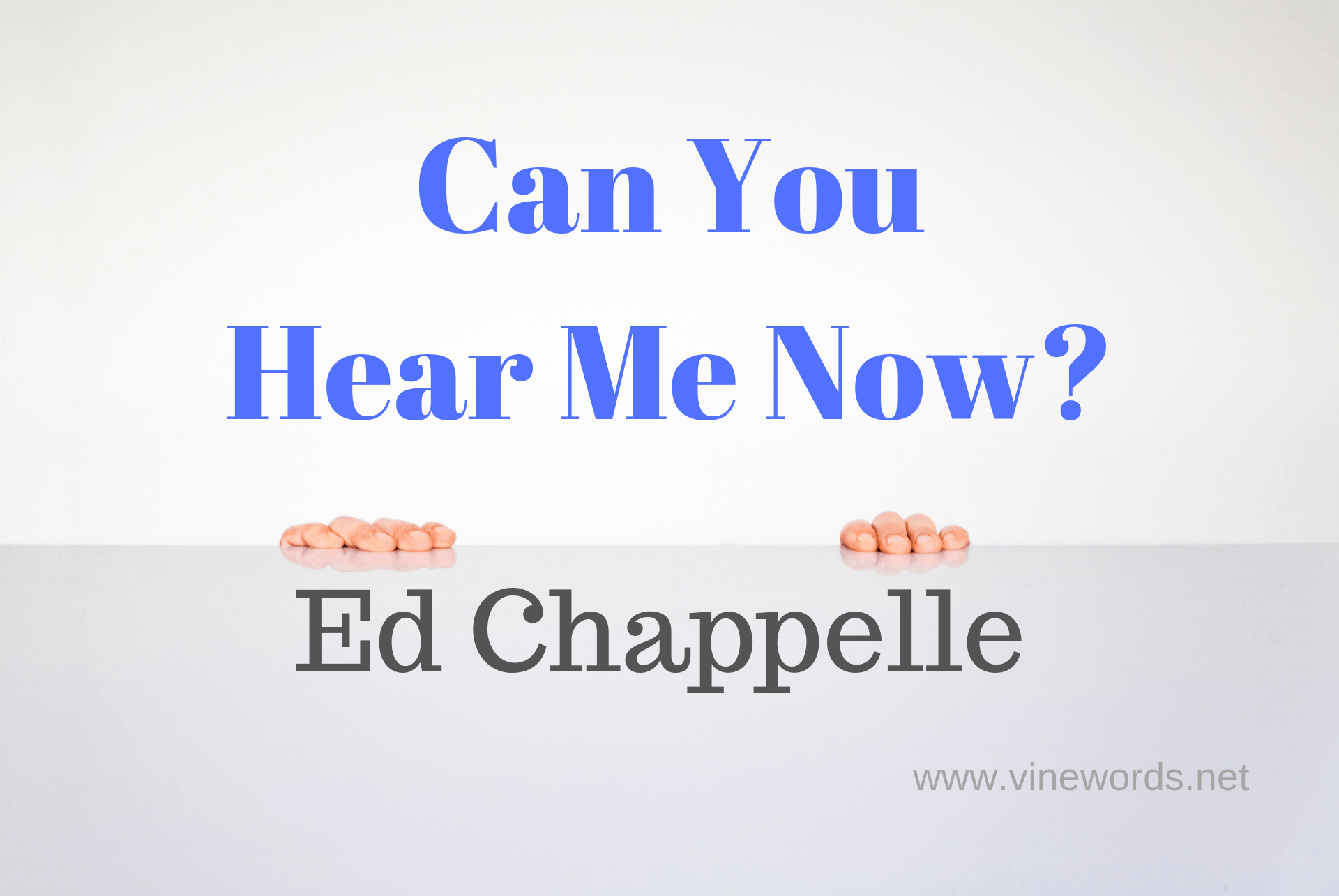 Ed Chappelle: Can You Hear Me Now?