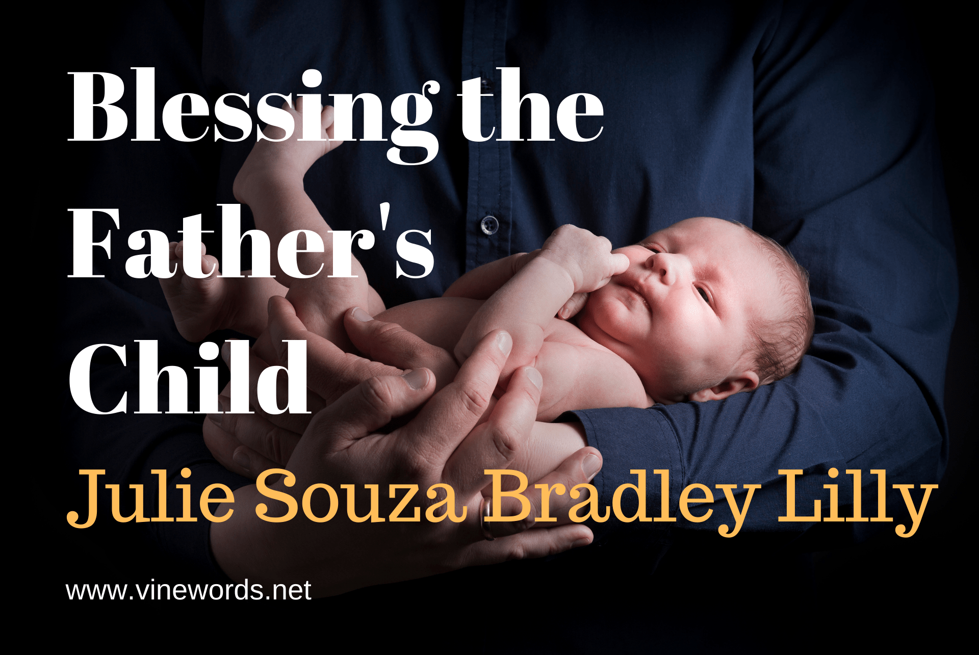 Julie Souza Bradley Lilly: Blessing the Father's Child