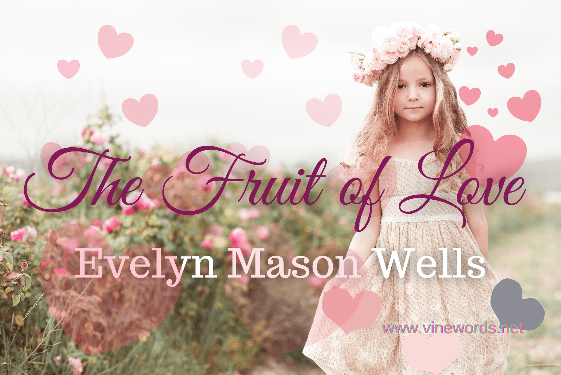 Evelyn Mason Wells: The Fruit of Love