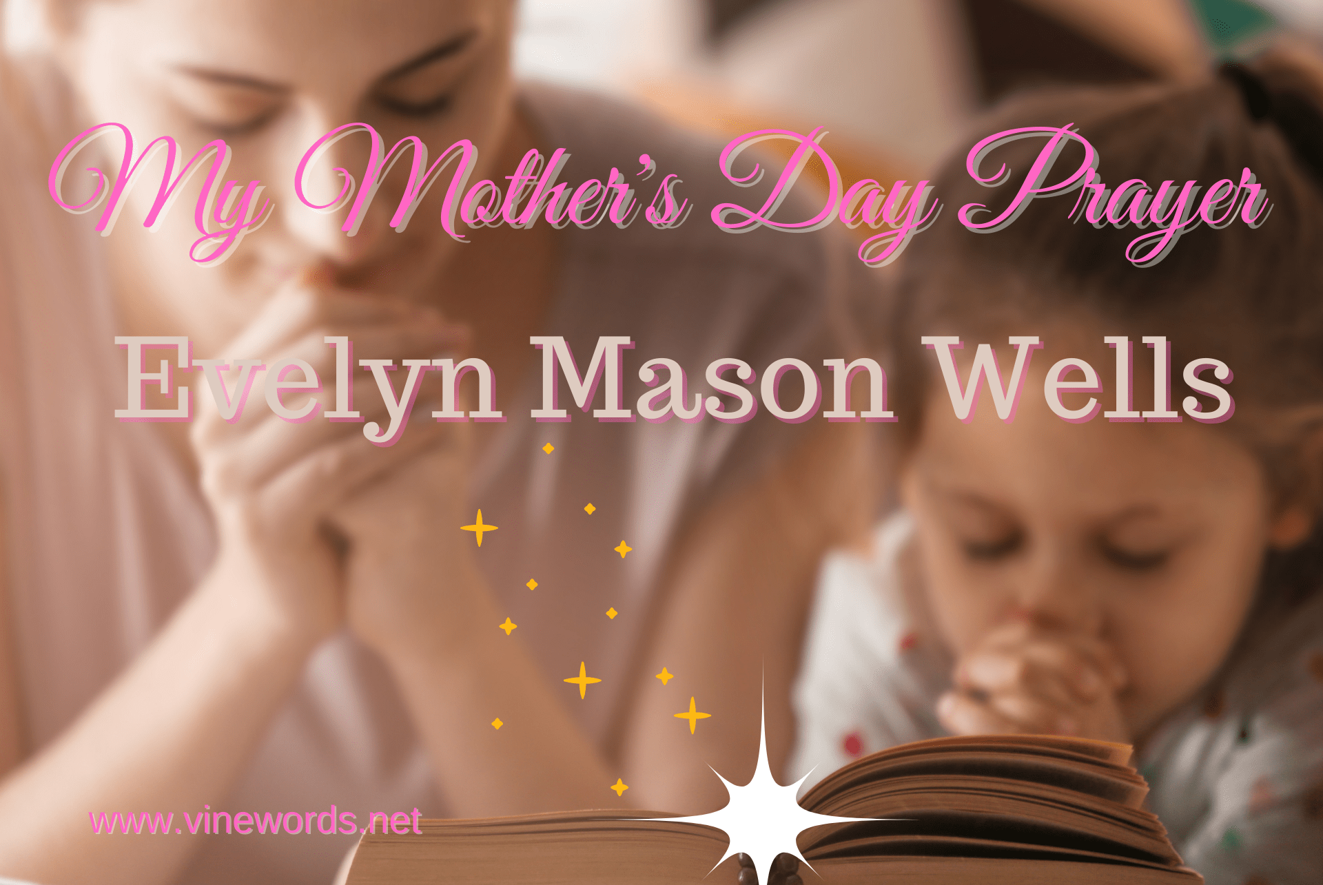 Evelyn Mason Wells: My Mother's Day Prayer