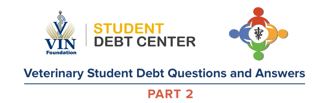 VIN Foundation | Supporting veterinarians to cultivate a healthy animal community | Blog | In-School Loan Estimator expands VIN Foundation Student Debt Part 2