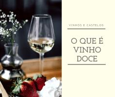 O que é vinho doce