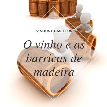 O vinho e as barricas de madeira