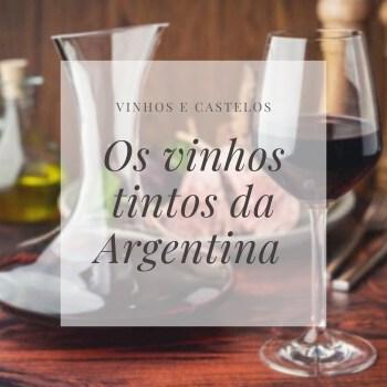 Os vinhos tintos da Argentina