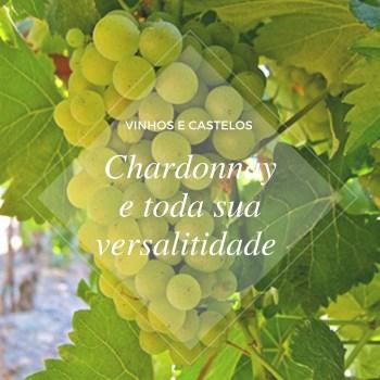 Chardonnay e toda sua versatilidade