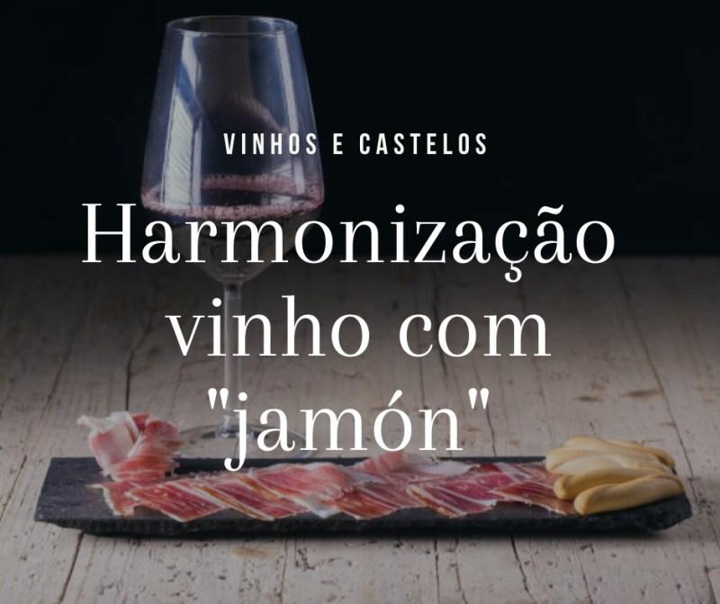 """Harmonização vinho com """"jamón"""""""