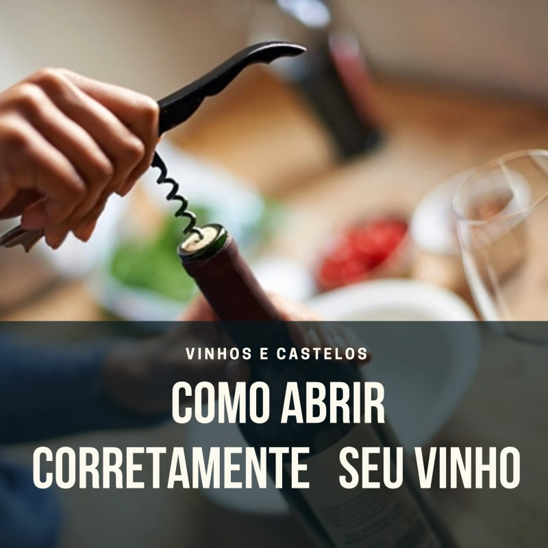 Como abrir corretamente uma garrafa de vinho