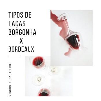 Tipos de taças: Borgonha e Bordeaux