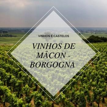 Vinhos de Mâcon – sub-região vitivinícola da Borgogna