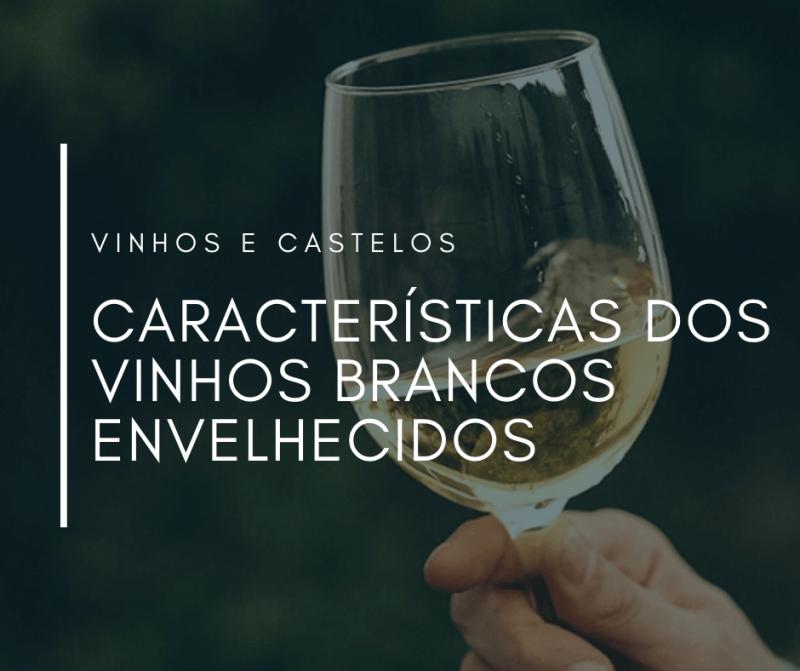 Características dos vinhos brancos envelhecidos