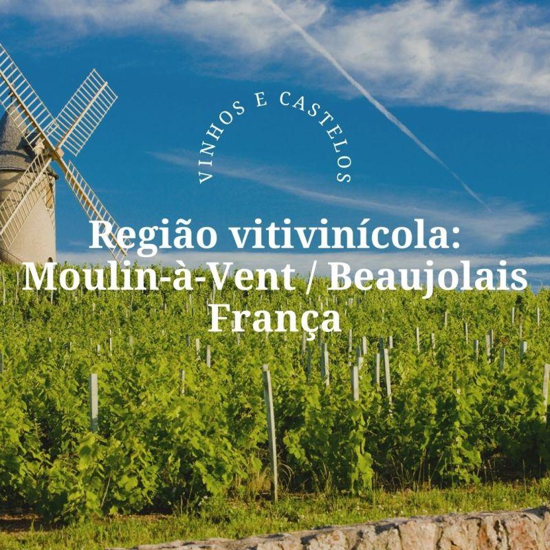 Moulin À Vent: uma jóia do Beaujolais – França