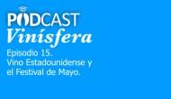Podcast Vinísfera 15: Vinos de Estados Unidos y el Festival de Mayo en Guadalajara