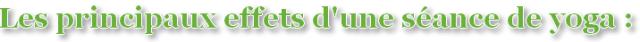Titre : Les principaux effets d'une séance