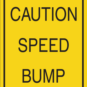 Caution Speed Bump