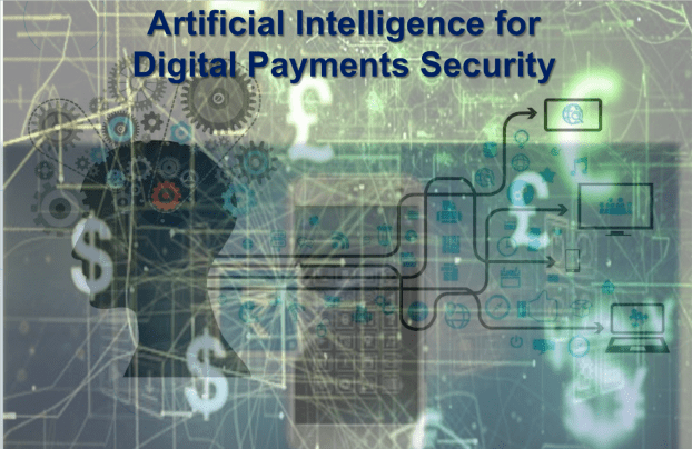 Artificial Intelligence for Digital Payments Security