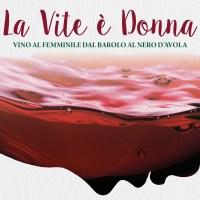 """""""La vite è donna"""" dal Barolo al Nero d'Avola"""