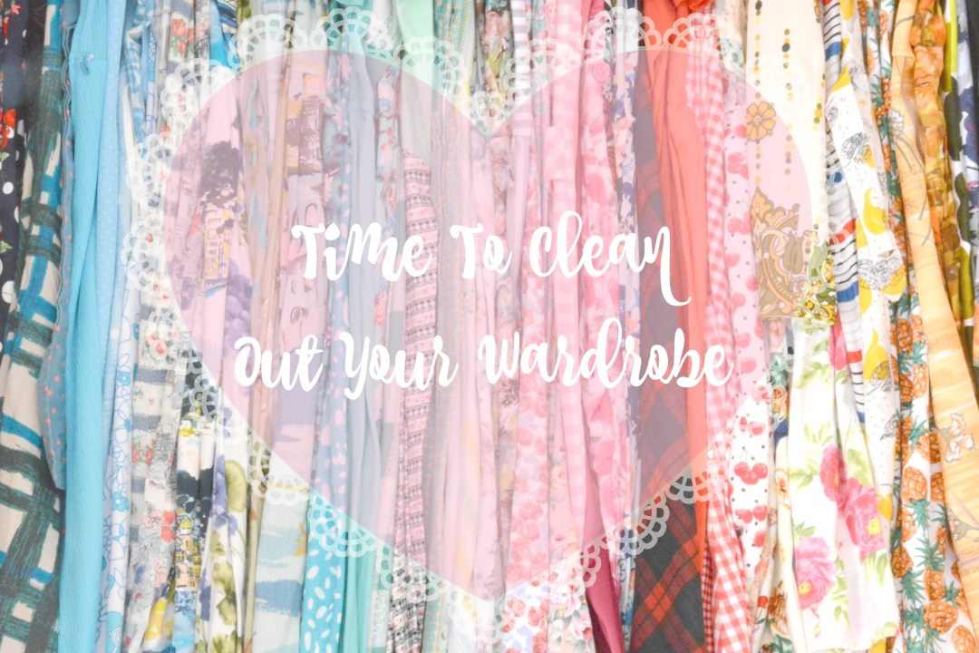 Time to clean out your wardrobe