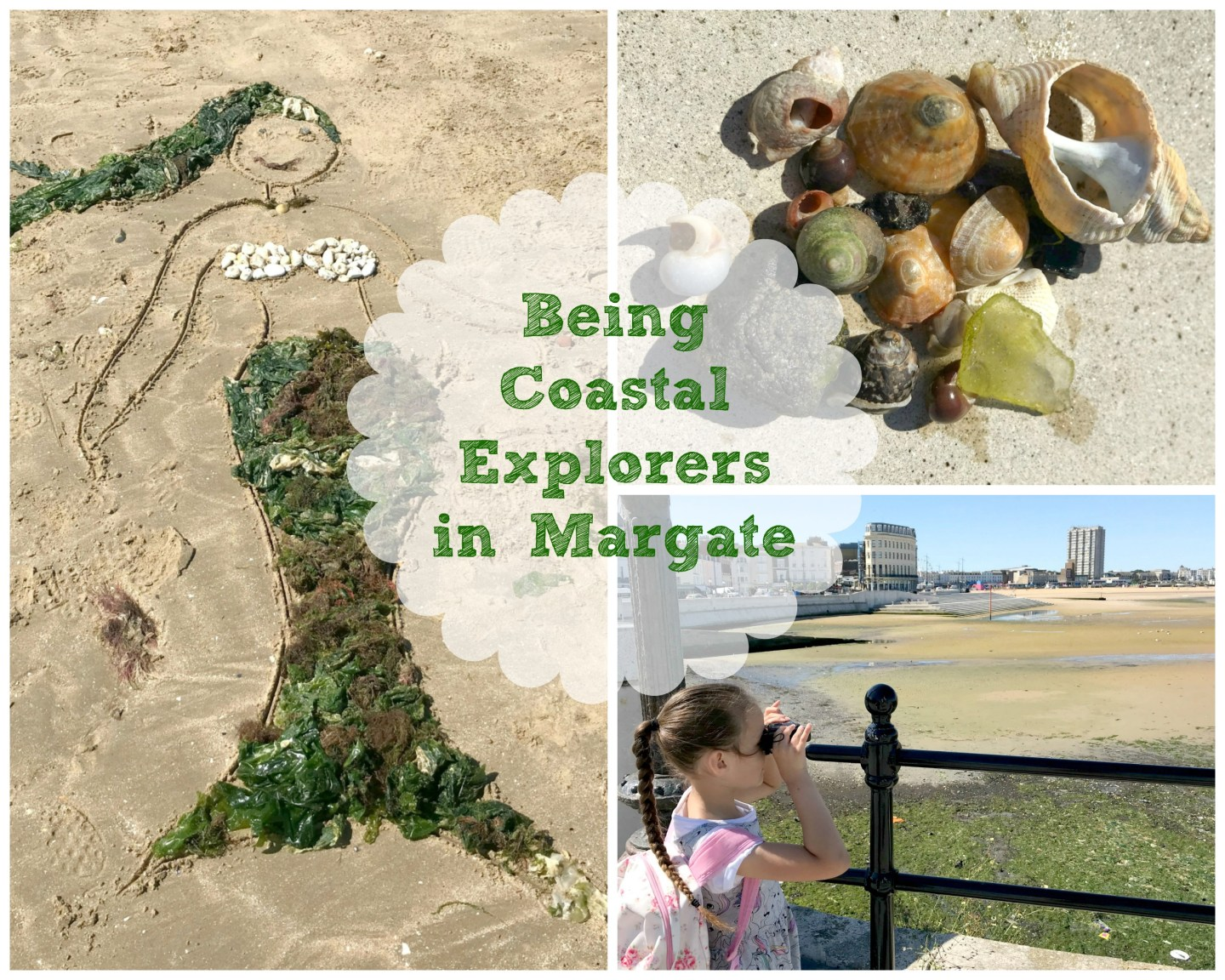 Summer Holiday Diaries – Being Coastal Explorers in Margate