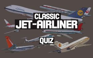 Classic Jet Airliners Trivia — Know Your Classic Jets?