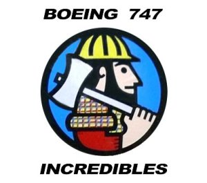 the Boeing 747 Incredibles (+VIDEO)
