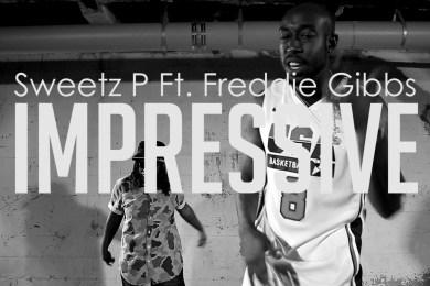 Sweetz P Feat. Freddie Gibbs – Impressive