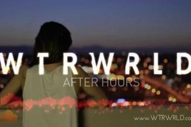 WTRWRLD – After Hours