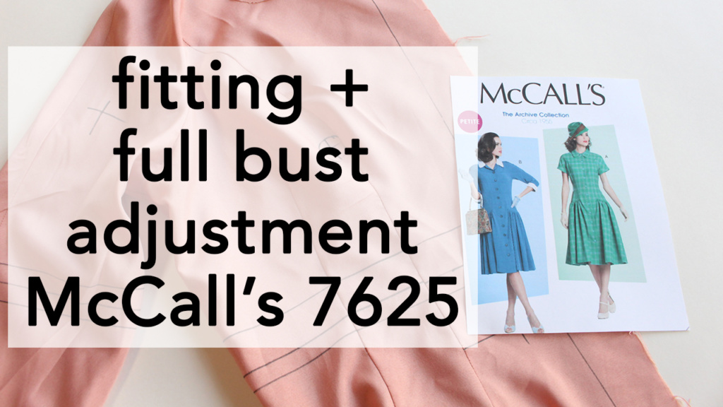 Fitting and Full Bust Adjustment, McCalls 7625! | Vintage on Tap
