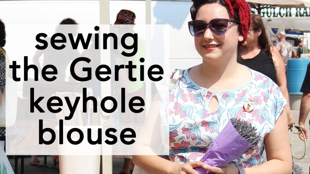 How to Sew the Gertie Keyhole Blouse, retro sewing style | Vintage on Tap