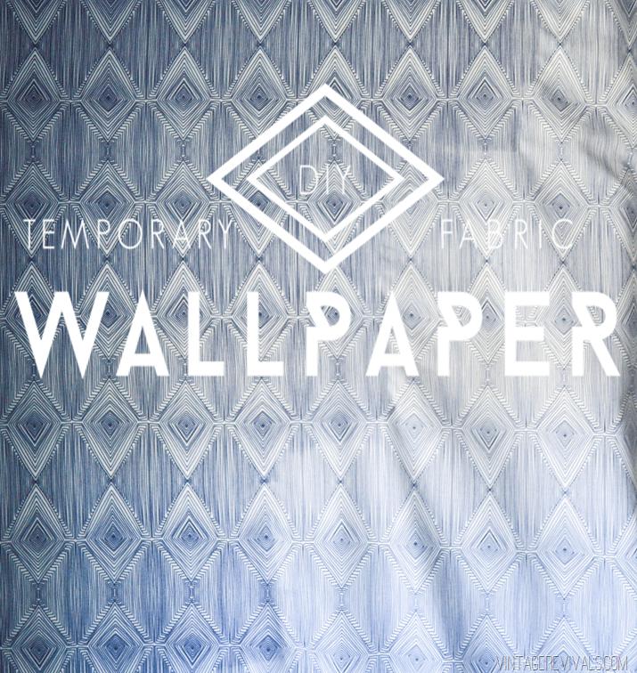 DIY Temporary Fabric Wallpaper (2 Ways!!) vintagerevivals