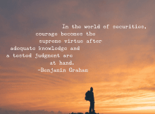 In the world of securities, courage... Benjamin Graham Quotes - Vintage Value Investing