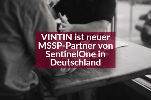 VINTIN ist neuer MSSP-Partner von SentinelOne in Deutschland