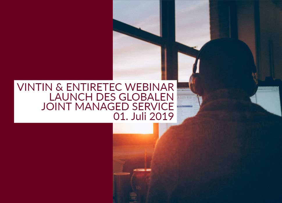 VINTIN & ENTIRETEC Webinar launch des globalen joint managed service 01. Juli 2019