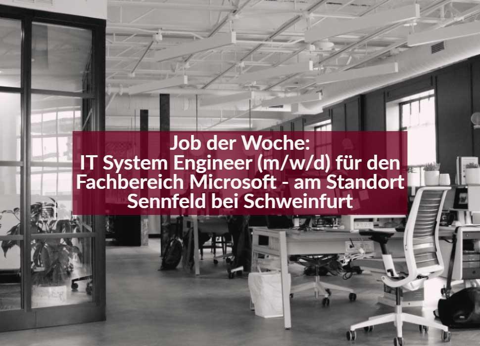 Job der Woche: IT System Engineer (m/w/d) für den Fachbereich Microsoft