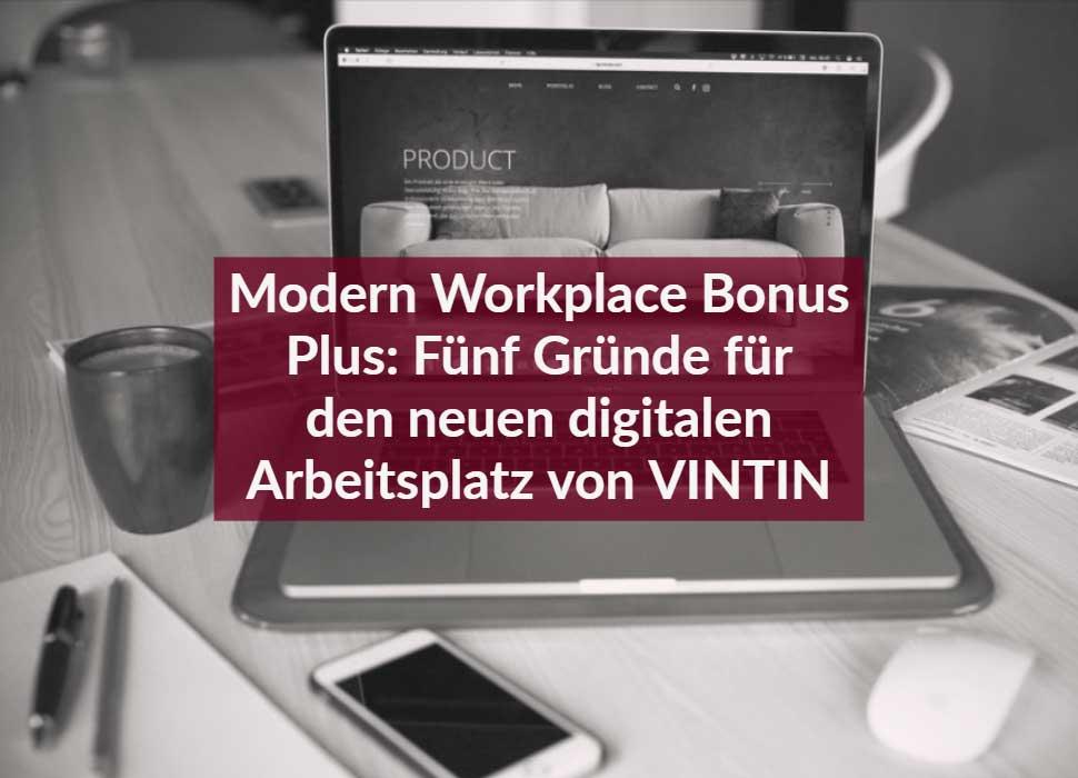Modern Workplace Bonus Plus: Fünf Gründe für den neuen digitalen Arbeitsplatz von VINTIN